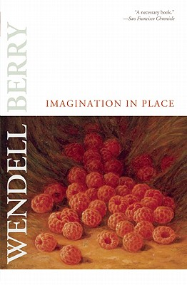Imagination in Place By Berry, Wendell