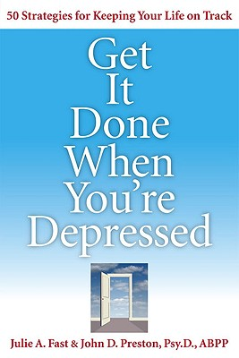 Get It Done When You're Depressed By Fast, Julie A./ Preston, John D.